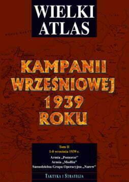 Wielki Atlas Kampanii Wrześniowej 1939